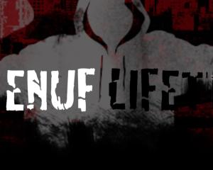 Not Enuf Lifetimes